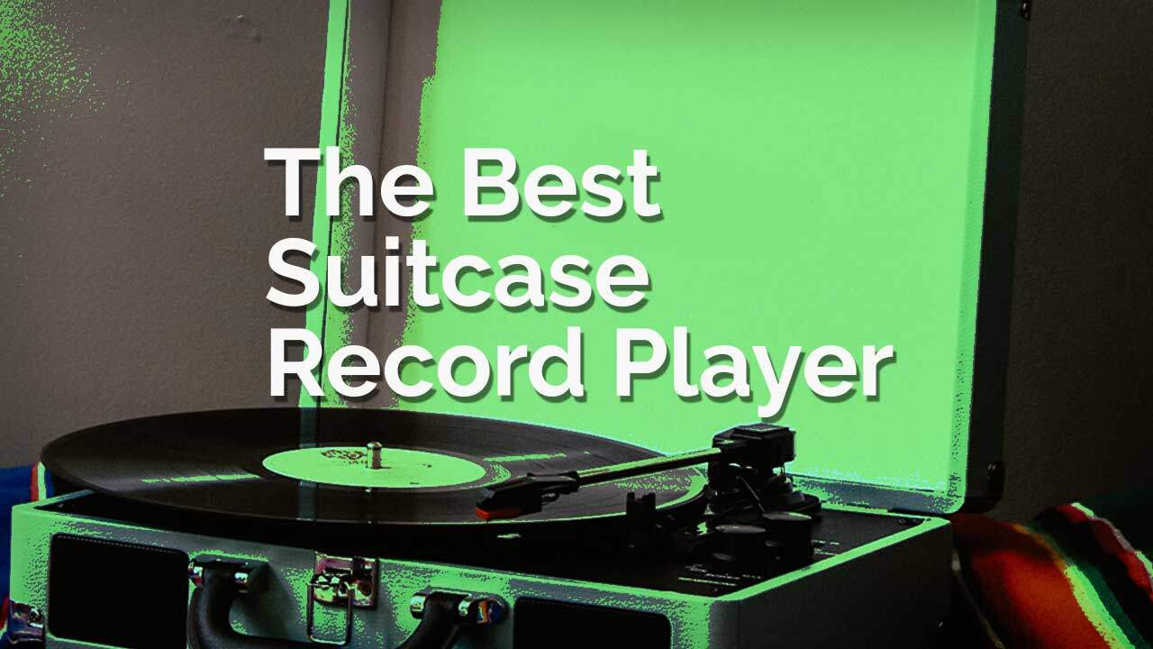 Best Turntable 2020.The Best Suitcase Record Player
